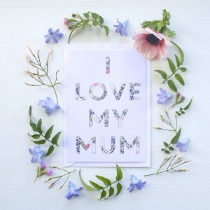 I Love My mum card by Lucy Says I Do - available on Not On The Highstreet http://www.notonthehighstreet.com/lucysaysido/product/i-love-my-mum-flower-font-card